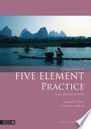 The Handbook of Five Element Practice