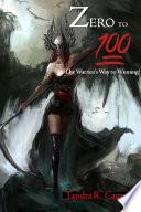 Zero to 100  The Warrior s Way to Winning
