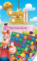 The Official Candy Crush Top Tips Guide