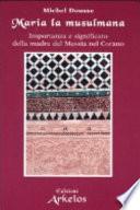 Maria la musulmana  Importanza e significato della madre del Messia nel Corano