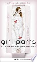 Girl Parts   Auf Liebe programmiert