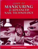 Guide to Manicuring and Advanced Nail Technology