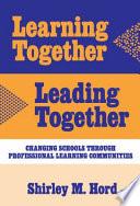 Learning Together  Leading Together