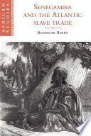 Senegambia and the Atlantic Slave Trade
