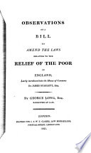 Observations on a bill to amend the laws relating to the relief of the poor in England  lately introduced into the House of Commons by James Scarlett