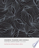 Children  Teachers and Schools in the History of British Columbia  2e