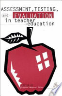 illustration Assessment, Testing, and Evaluation in Teacher Education