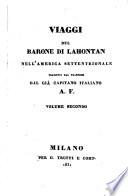 Viaggi del Barone de Lahontan nell America settentrionale tradotti dal francese dal gia capitano italiano A  F