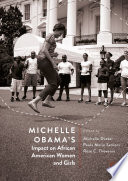 Michelle Obama   s Impact on African American Women and Girls Book PDF