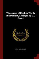 Thesaurus Of English Words And Phrases, Enlarged By J.L. Roget : important, and is part of the knowledge...