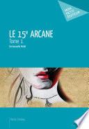 Le 15e Arcane   Tome 1