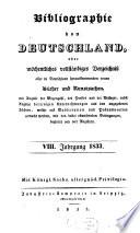 Bibliographie von Deutschland oder wöchentliches Verzeichnis aller in Deutschland herauskommenden neuen Bücher, Musikalien und Kunstsachen