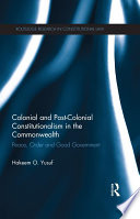 Colonial and Post colonial Constitutionalism in the Commonwealth