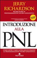 Introduzione alla PNL  Come capire e farsi capire meglio utilizzando la programmazione neuro linguistica