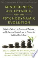 Mindfulness  Acceptance  and the Psychodynamic Evolution