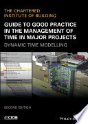 Guide to Good Practice in the Management of Time in Major Projects