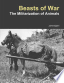 Beasts of War  The Militarization of Animals