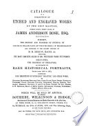 Catalogue of a collection of etched and engraved works by the best masters  formed     by James Anderson Rose     which will be sold by auction