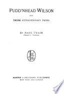 Pudd'nhead Wilson ; and, Those extraordinary twins