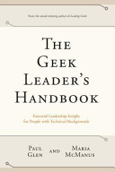 The Geek Leader's Handbook : you've probably read everything you could on leadership....
