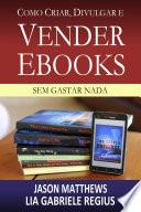 Como criar  divulgar e vender e books     sem gastar nada