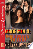 Made Men 9  Ingredients to Love