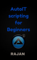 AutoIT Scripting for Beginners