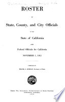 Roster of State, County, City, and Township Officials of the State of California, Also Federal Officials for California