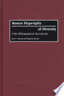 Women Playwrights of Diversity Information For More Than 80 Contemporary Women