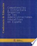 Competencias y Estructura Organica de las Administraciones Educativas en Espana