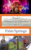 Tour Sehensw  rdigkeiten in Palm Springs