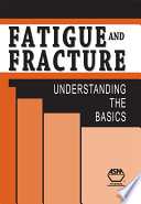 Fatigue and Fracture