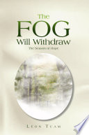 The Fog Will Withdraw