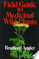 Field Guide to Medicinal Wild Plants Uses Of Over One Hundred Medicinal Wild Plants