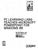 PC Learning Labs teaches Microsoft Powerpoint for Windows 95   by Sue Reber and Charles Blum for Logical Operations