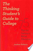 The Thinking Student s Guide to College