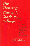 The Thinking Student's Guide to College