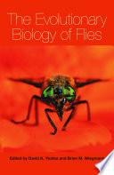 The Evolutionary Biology Of Flies