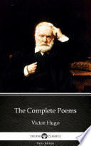 The Complete Poems by Victor Hugo   Delphi Classics  Illustrated
