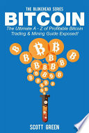 download ebook bitcoin : the ultimate a - z of profitable bitcoin trading & mining guide exposed! pdf epub