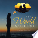 HER WORLD INSIDE OUT Situations Of Love Life God Happiness And