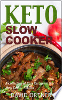 Keto Slow Cooker  A Collection of Easy Ketogenic Diet Slow Cooker Recipes