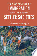The New Politics of Immigration and the End of Settler Societies