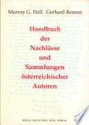 Handbuch der Nachlässe und Sammlungen österreichischer Autoren