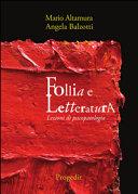Follia e letteratura. Lezioni di psicopatologia