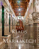 The Riads of Marrakech
