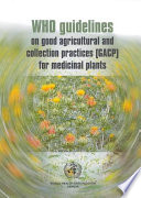 WHO Guidelines on Good Agricultural and Collection Practices  GACP  for Medicinal Plants