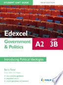 Edexcel A2 Government   Politics Student Unit Guide  New Edition   Unit 3B Introducing Political Ideologies