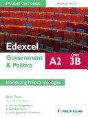 Edexcel A2 Government & Politics Student Unit Guide (New Edition): Unit 3B Introducing Political Ideologies