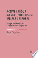 Active Labour Market Policies and Welfare Reform
